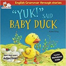 Yuk! Said Baby Duck