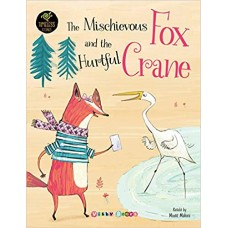 The Mischievous Fox And The Hurtful Crane